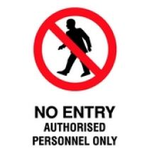 Sign, No Entry - Authorised Personnel Only
